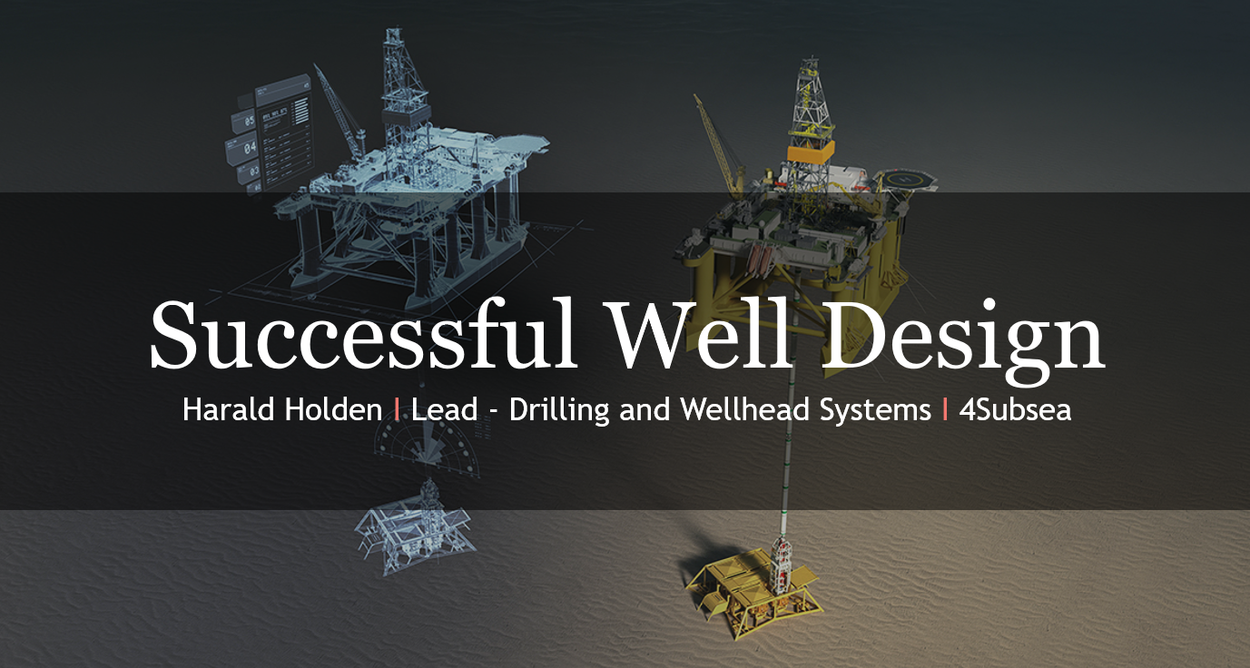 4Subsea Well Design